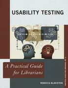 Usability Testing: A Practical Guide for Librarians