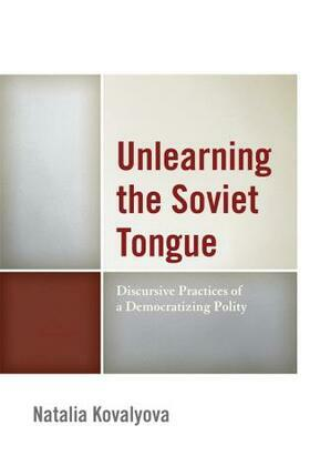 Unlearning the Soviet Tongue: Discursive Practices of a Democratizing Polity