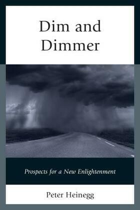 Dim and Dimmer: Prospects for a New Enlightenment