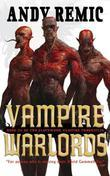 Vampire Warlords: The Clockwork Vampire Chronicles, Book 3