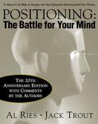Positioning: The Battle for Your Mind, 20th Anniversary Edition: The Battle for Your Mind, 20th Anniversary Edition