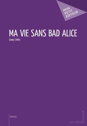 Ma vie sans Bad Alice
