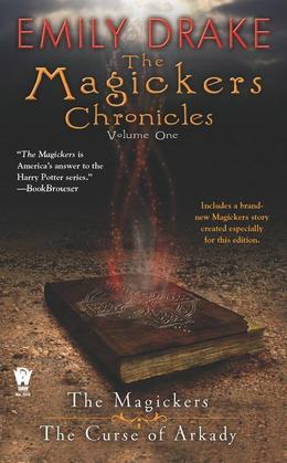 The Magickers Chronicles: Volume One: Volume One