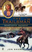 The Trailsman #332: Beartooth Incident