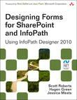 Designing Forms for SharePoint and InfoPath: Using InfoPath Designer 2010, 2/e