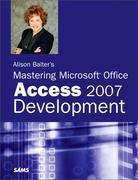 Alison Balter's Mastering Microsoft Office Access 2007 Development