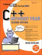 C++ Without Fear: A Beginner's Guide That Makes You Feel Smart, 2/e