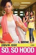 Drama High: So, So Hood
