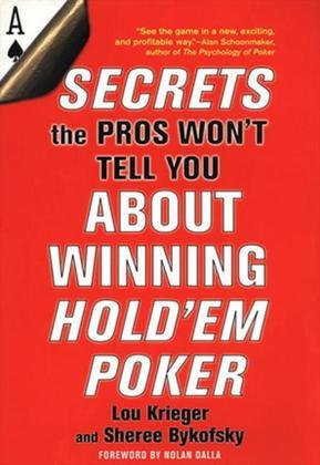 Secrets the Pros Won't Tell You About Winning at Hold'em Poker