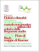 Denti - Dolori e disturbi: rivoluzionario ed efficace metodo non invasivo mediante l'utilizzo dei colori e delle frequenze corrispondenti a ciascun Fiore di Bach in base alle mappe di Kramer.