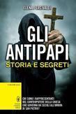 Gli antipapi. Storia e segreti