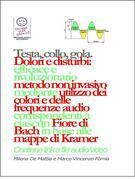 Testa, gola, collo - Dolori e disturbi: rivoluzionario ed efficace metodo non invasivo mediante l'utilizzo dei colori e delle frequenze corrispondenti a ciascun Fiore di Bach in base alle mappe di Kramer.