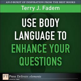 Use Body Language to Enhance Your Questions