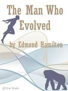 The Man Who Evolved