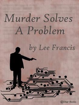 Murder Solves a Problem