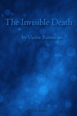 The Invisible Death