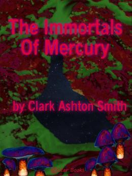 The Immortals of Mercury