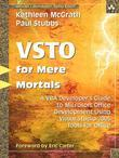 Visual Studio 2005 Tools for Office for Mere Mortals: A VBA Developer's Guide to Managed Code in Microsoft Office, Adobe Reader