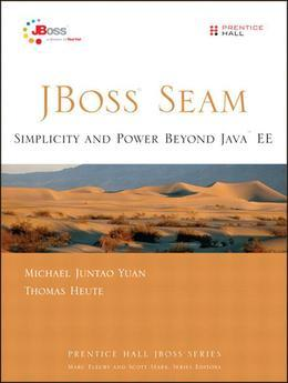 JBoss Seam: Simplicity and Power Beyond Java EE