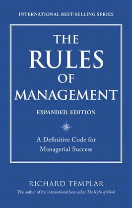 The Rules of Management, Expanded Edition: A Definitive Code for Managerial Success