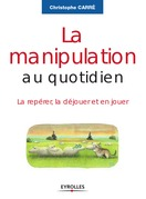 La manipulation au quotidien