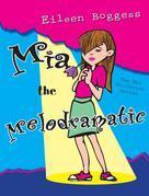 Mia the Melodramatic: The Mia Fullerton Series