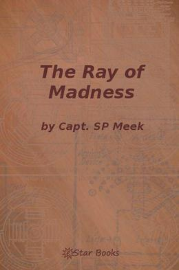The Ray of Madness