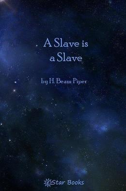 A Slave is a Slave