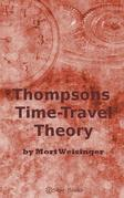 Thompsons Time Traveling Theory