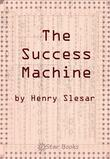 The Success Machine