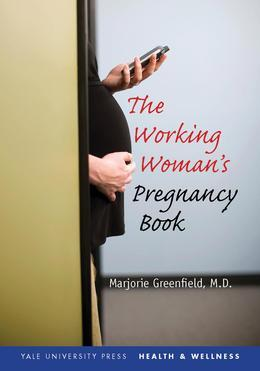 The Working Woman?s Pregnancy Book