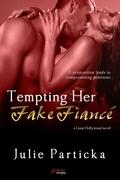 Tempting Her Fake Fiancé (a Gone Hollywood novel)