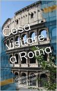 Cosa visitare a Roma