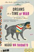 Dreams in a Time of War: A Childhood Memoir