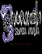 Shurik`en the 'Super Ninja' Book I of V