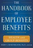 The Handbook of Employee Benefits: Health and Group Benefits 7/E
