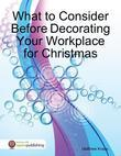 What to Consider Before Decorating Your Workplace for Christmas