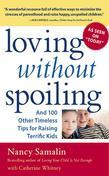 Loving without Spoiling: And 100 Other Timeless Tips for Raising Terrific Kids