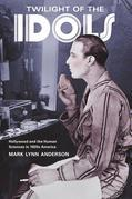 Twilight of the Idols: Hollywood and the Human Sciences in 1920s America