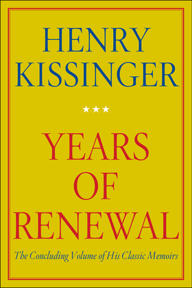 Years of Renewal: The Concluding Volume of His Classic Memoirs