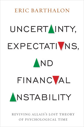 Uncertainty, Expectations, and Financial Instability: Reviving Allais's Lost Theory of Psychological Time