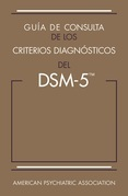 Guía de consulta de los criterios diagnósticos del DSM-5®: Spanish Edition of the Desk Reference to the Diagnostic Criteria From DSM-5®