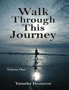 Walk Through This Journey: Volume One