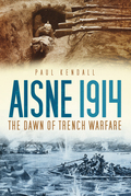 Aisne 1914: The Dawn of Trench Warfare