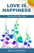 Love is Happiness: Tomorrow's a New Day