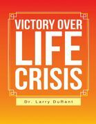 Victory Over Life Crisis