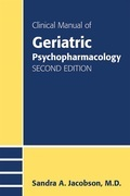 Clinical Manual of Geriatric Psychopharmacology, Second Edition