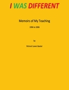 I Was Different - Memoirs of My Teaching 1996 to 2006