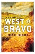 West to Bravo: A Western Novel