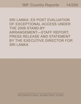 Sri Lanka : Ex-Post Evaluation of Exceptional Access Under the 2009 Stand-By Arrangement-Staff Report; Press Release; and Statement by the Executive D